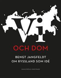 Vi och dom : Bengt Jangfeldt om Ryssland som idé