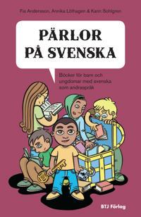Pärlor på svenska : böcker för barn och ungdomar med svenska som andraspråk