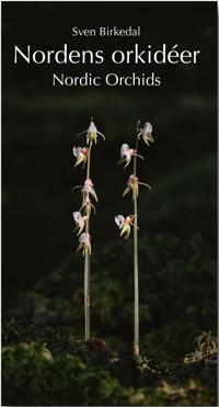 Nordens orkidéer : en fältguide / Nordic Orchids : a field guide