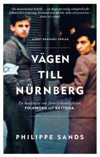 Vägen till Nürnberg : en berättelse om familjehemligheter folkmord och rättvisa