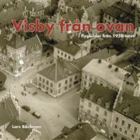 Visby från ovan : i flygbilder från 1920-talet