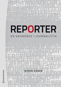 Reporter – En grundbok i journalistik