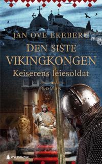 Bilde av bokomslaget til 'Den siste vikingkongen; Keiserens leiesoldat'