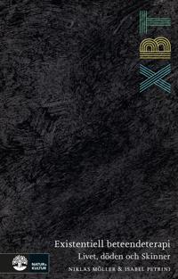 XBT – existentiell beteendeterapi : livet döden och Skinner