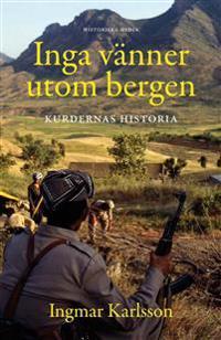 Inga vänner utom bergen : kurdernas historia