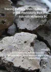 Bilde av Tracing Pottery-making Recipes In The Prehistoric Balkans 6th-4th Millennia Bc