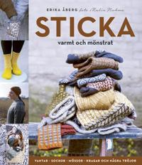 Sticka varmt och mönstrat vantar, sockor, mössor, kragar och några tröjor