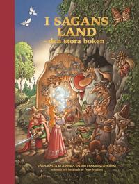 I sagans land den stora boken : våra bästa klassiska sagor i samlingsvolym