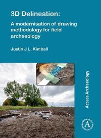 Bilde av 3d Delineation: A Modernisation Of Drawing Methodology For Field Archaeology