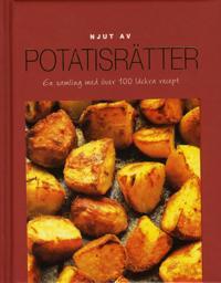 Njut av Potatis – En samling med över 100 läckra recept