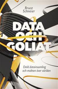 Data och Goliat : dold datainsamling och makten över världen