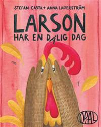 Larson har en dålig dag
