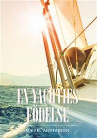 En yachties födelse