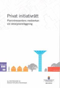 Privat initiativrätt – planintressentens medverkan vid detaljplaneläggning. SOU 2019:9 : Slutbetänkande från Översiktsplaneutredningen (N 2017:02)