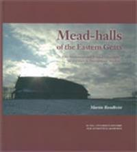Mead-halls of the Eastern Geats : elite settlements and political geography AD 375-1000 in Östergötland, Sweden