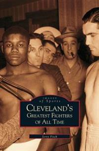 Bilde av Cleveland's Greatest Fighters Of All Time