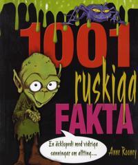1001 ruskiga fakta : en äcklopedia med vidriga sanningar om allting…