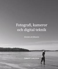 Fotografi, kameror och digital teknik