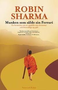 Munken som sålde sin Ferrari : en berättelse om att uppfylla sina drömmar och förverkliga sig själv