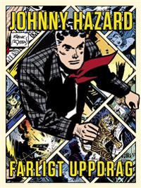 Johnny Hazard : farligt uppdrag
