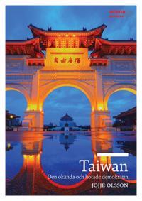 Taiwan : Den hotade och okända demokratin
