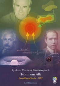 Fysiken Martinus kosmologi och teorin om allt : GrundEnergiTeorin – GET
