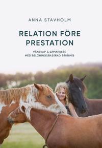 Relation före prestation : vänskap & samarbete med belöningsbaserad träning