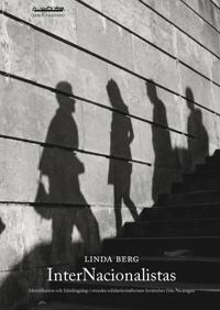 InterNacionalistas : identifikation och främlingskap i svenska solidaritetsarbetares berättelser frå