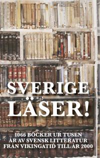Sverige läser! : 1066 böcker ur tusen år av svensk litteratur från vikingatid till år 2000