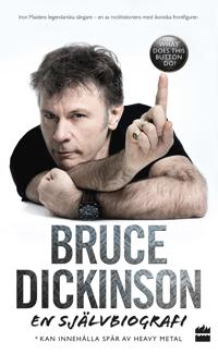 Bruce Dickinson : en självbiografi – what does this button do?