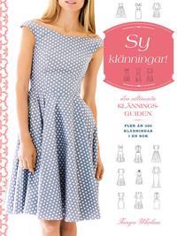 Sy klänningar! : den ultimata klänningsguiden