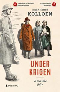 Bilde av bokomslaget til 'Under krigen: vi må ikke falle'