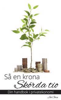 Så en krona skörda tio : din handbok i privatekonomi