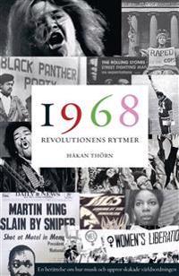 1968: Revolutionens rytmer – en berättelse om hur musik och uppror skakade världsordningen