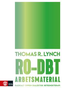 RO-DBT arbetsmaterial : radikalt öppen dialektisk beteendeterapi