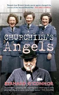 Bilde av Churchill's Angels: How Britain's Women Secret Agents Changed The Course Of The Second World War