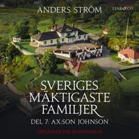 Sveriges mäktigaste familjer Ax:son Johnson: Del 7