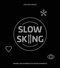 Slow skiing : presence and awareness for greater experiences