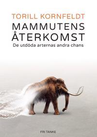 Mammutens återkomst : de utdöda arternas andra chans