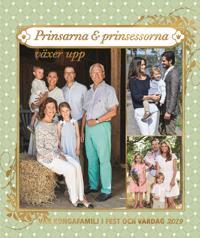 Vår kungafamilj i fest och vardag 2019. Prinsarna och prinsessorna växer upp