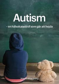 Autism : en hälsokatastrof som går att hejda