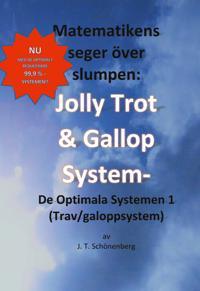 Matematikens Seger Över Slumpen:: Jolly Trot & Galopp System- De Optimala Systemen 1 (Trav/galoppsystem)