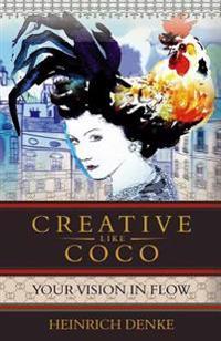 Bilde av Creative Like Coco: How To Get A Inspirational Flow Like Coco Chanel.