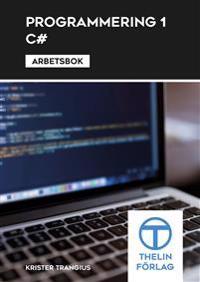 Programmering 1 med C# – Arbetsbok