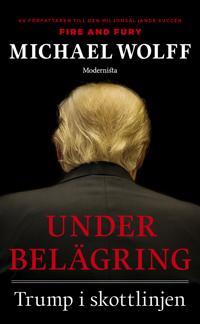 Under belägring : Trump i skottlinjen
