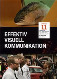 Effektiv visuell kommunikation : om nyheter, reklam, information och profil
