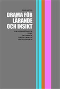 Drama för lärande och insikt : om dramapedagogik i teori och praktik