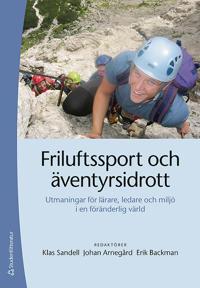Friluftssport och äventyrsidrott : utmaningar för lärare ledare och miljö i en föränderlig värld