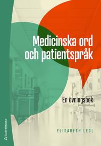Medicinska ord och patientspråk – En övningsbok
