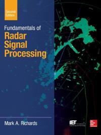Fundamentals of Radar Signal Processing, Second Edition; Mark A. Richards ; 2014